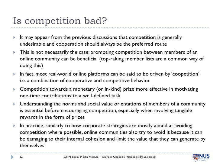 Is competition bad?    It may appear from the previous discussions that competition is generally     undesirable and coop...