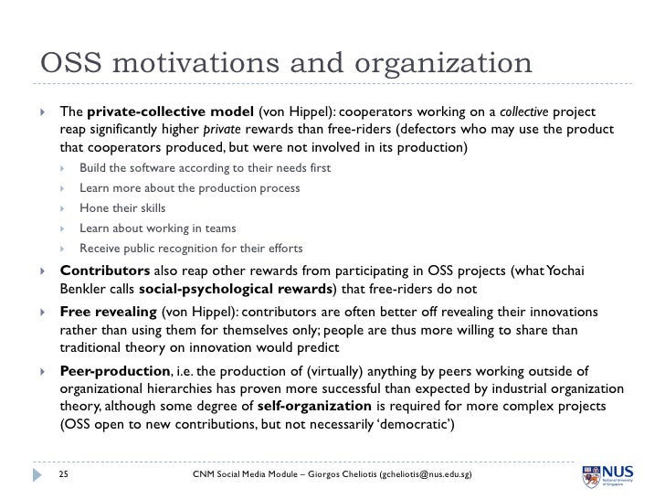 OSS motivations and organization    The private-collective model (von Hippel): cooperators working on a collective projec...