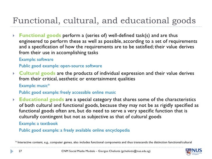 Functional, cultural, and educational goods      Functional goods perform a (series of) well-defined task(s) and are thus...