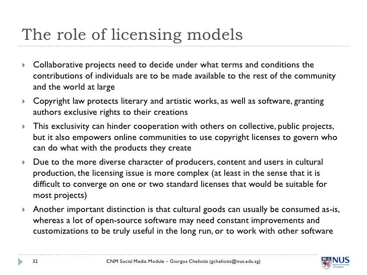 The role of licensing models    Collaborative projects need to decide under what terms and conditions the     contributio...