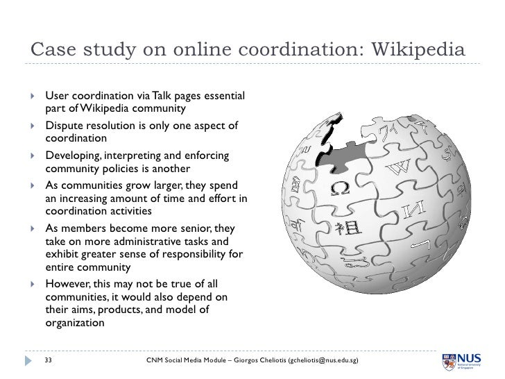 Case study on online coordination: Wikipedia     User coordination via Talk pages essential     part of Wikipedia communi...