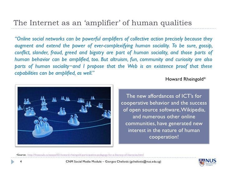"""The Internet as an 'amplifier' of human qualities  """"Online social networks can be powerful amplifiers of collective action..."""