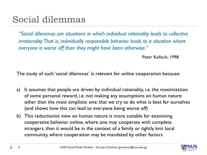 """Social dilemmas  """"Social dilemmas are situations in which individual rationality leads to collective  irrationality.That i..."""