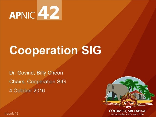 Cooperation SIG Dr. Govind, Billy Cheon Chairs, Cooperation SIG 4 October 2016