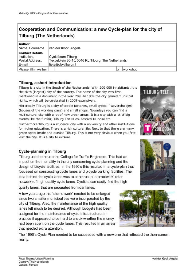 Velo-city 2007 – Proposal for Presentation Focal Theme: Urban Planning van der Kloof, Angela Country: The Netherlands Gend...