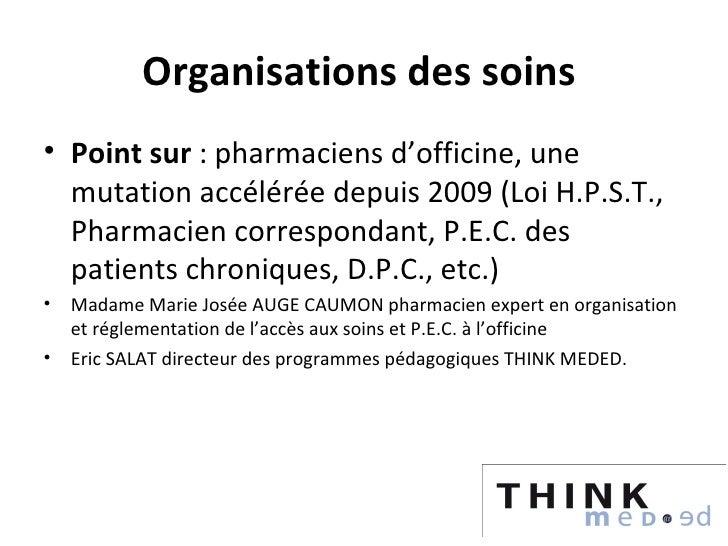 Organisations des soins• Point sur : pharmaciens d'officine, une  mutation accélérée depuis 2009 (Loi H.P.S.T.,  Pharmacie...