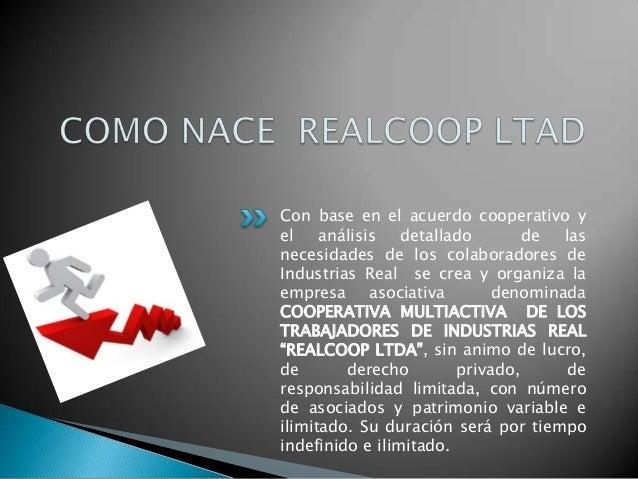 Con base en el acuerdo cooperativo yel    análisis   detallado       de  lasnecesidades de los colaboradores deIndustrias ...