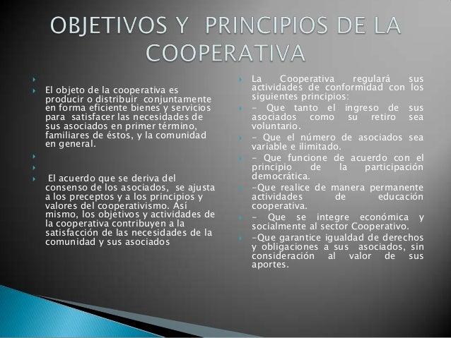                                               La     Cooperativa     regulará     sus   El objeto de la cooperativa es ...