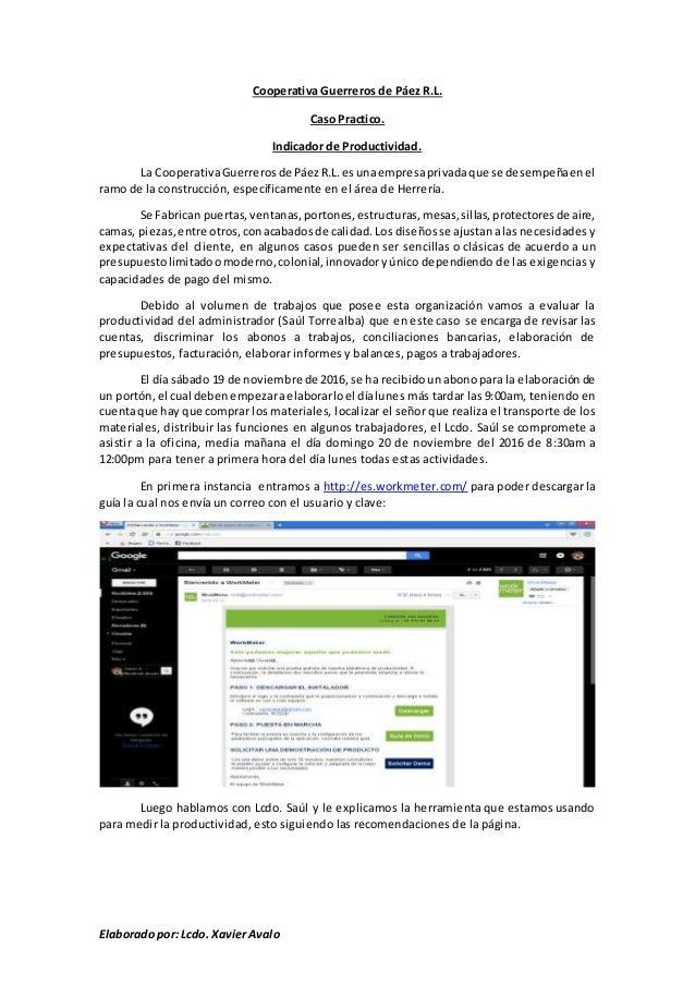 Elaboradopor: Lcdo. Xavier Avalo Cooperativa Guerreros de Páez R.L. Caso Practico. Indicador de Productividad. La Cooperat...