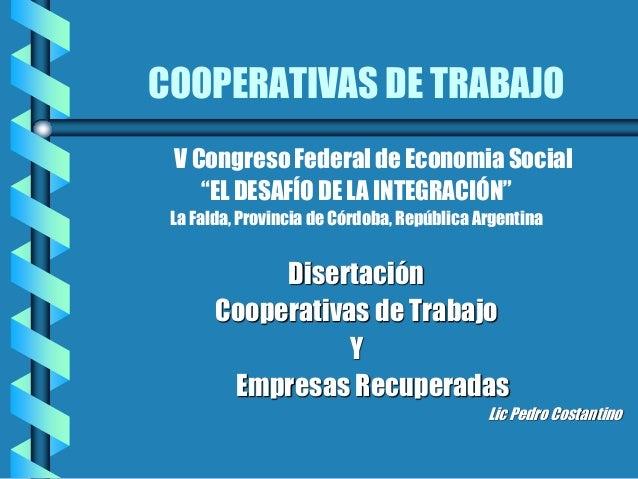 """COOPERATIVAS DE TRABAJOV Congreso Federal de Economia Social""""EL DESAFÍO DE LA INTEGRACIÓN""""La Falda, Provincia de Córdoba, ..."""