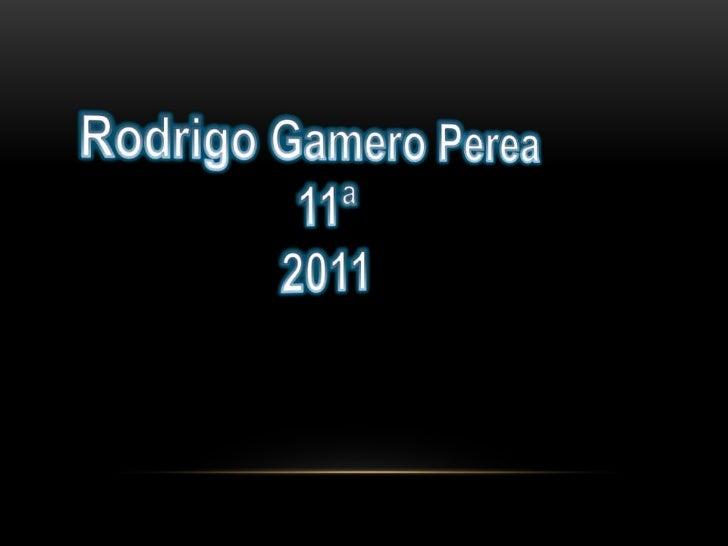 Rodrigo Gamero Perea<br />11ª<br />2011<br />