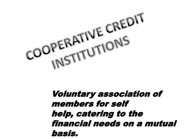 Voluntary association of members for self help, catering to the financial needs on a mutual basis.