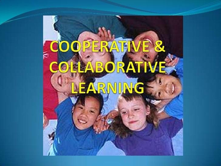 COOPERATIVE & COLLABORATIVELEARNING <br />