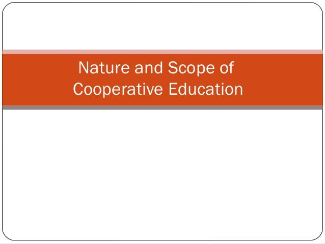 Nature and Scope of Cooperative Education