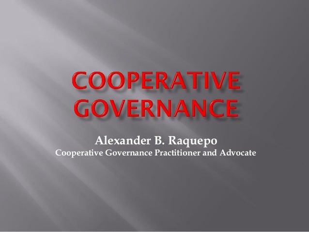 Alexander B. Raquepo Cooperative Governance Practitioner and Advocate