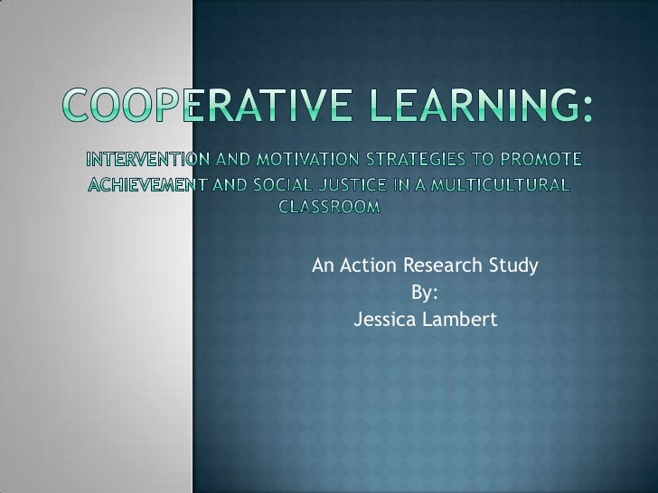 An Action Research Study           By:    Jessica Lambert