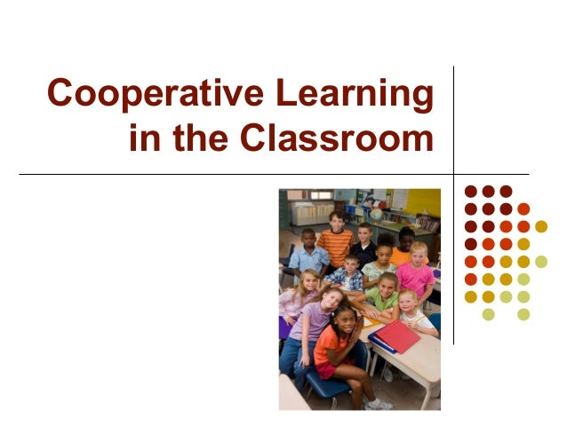 Collaborative Learning In Nursing Classroom : Cooperative learning