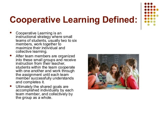 cooperative learning Cooperative learning in a kindergarten classroom an inquiry by: rachel harrar pds intern, kindergarten, park forest elementary rah261@psuedu.