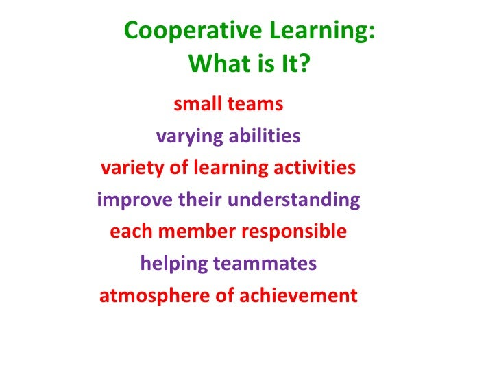an overview of the cooperative approach to learning Introduction in the modern era of science and technology, especially, in the  realm of information technology, the approach to education has.