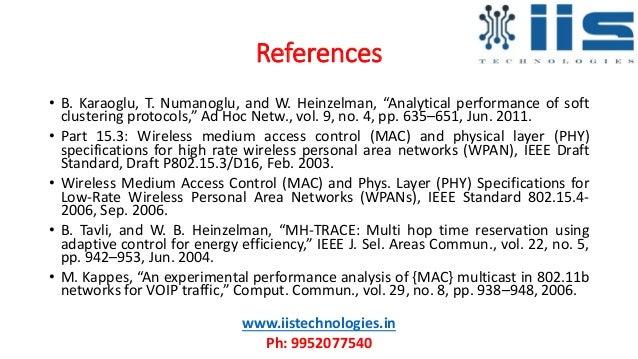 "References • B. Karaoglu, T. Numanoglu, and W. Heinzelman, ""Analytical performance of soft clustering protocols,"" Ad Hoc N..."