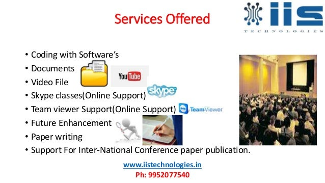 Services Offered • Coding with Software's • Documents • Video File • Skype classes(Online Support) • Team viewer Support(O...