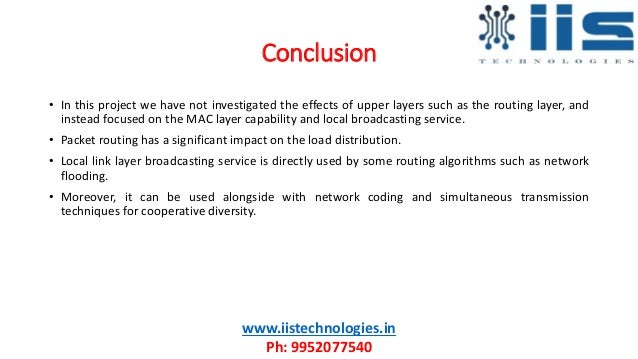 Conclusion www.iistechnologies.in Ph: 9952077540 • In this project we have not investigated the effects of upper layers su...
