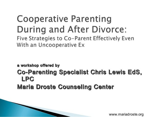 a workshop offered bya workshop offered by Co-Parenting Specialist Chris Lewis EdS,Co-Parenting Specialist Chris Lewis EdS...