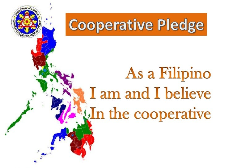 Cooperative Pledge<br />As a Filipino<br />I am and I believe<br />In the cooperative<br />