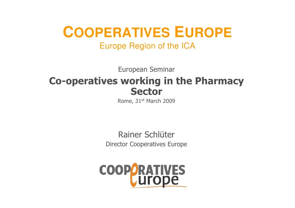 COOPERATIVES EUROPE          Europe Region of the ICA                European Seminar Co-operatives working in the Pharmac...