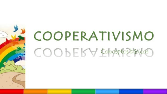 COOPERATIVISMO Conceptos básicos
