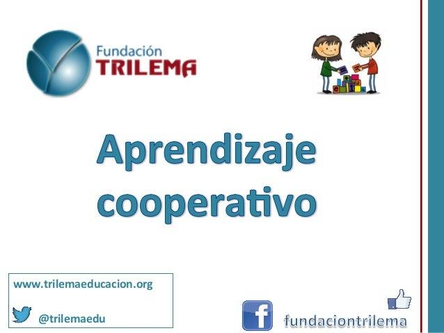 www.trilemaeducacion.org                                            @trilemaedu  ...