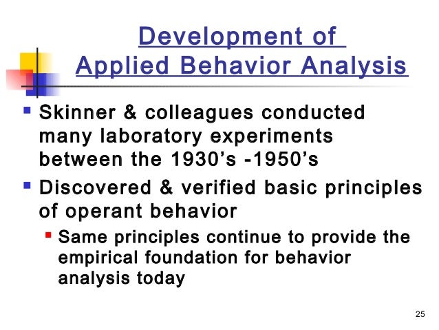 differences of radical behaviorism experimental analysis of behavior and applied behavior analysis e Differences of radical behaviorism, experimental analysis of behavior and applied behavior analysis essay a pages:3 words:621 this is just a sample to get a unique essay hire writer  we will write a custom essay sample on differences of radical behaviorism,.