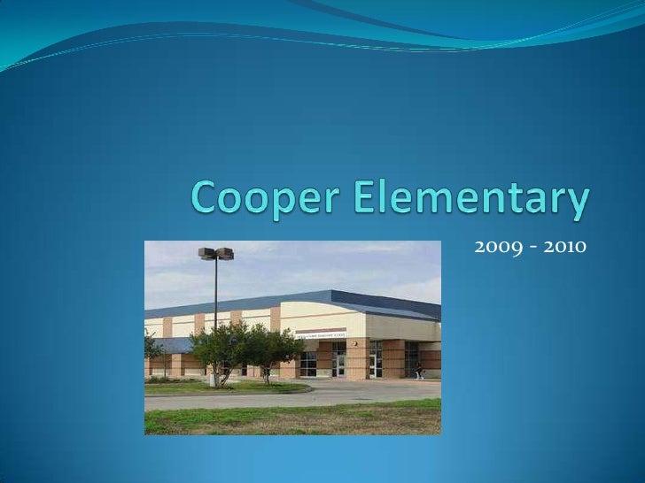 Cooper Elementary <br />2009 - 2010<br />