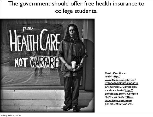 "The government should offer free health insurance to college students.  Text Photo Credit: <a href=""http:// www.flickr.com/..."