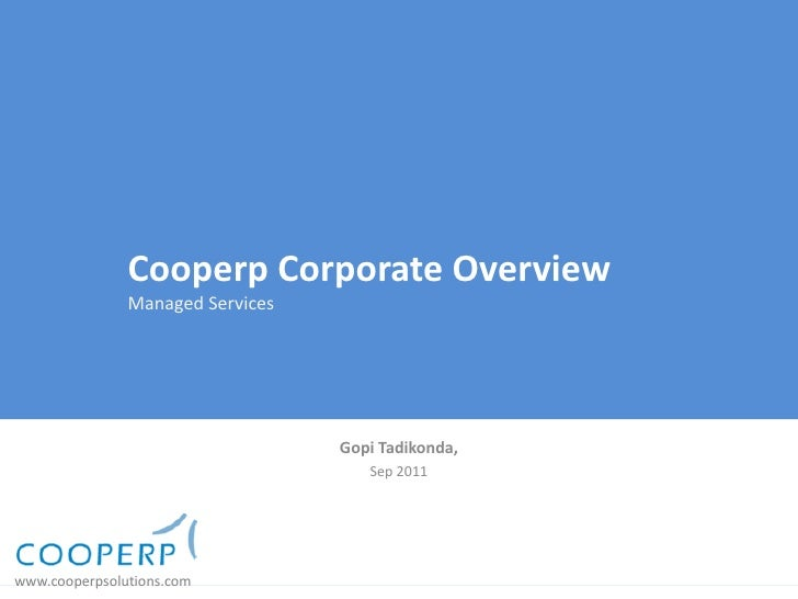 Cooperp Corporate Overview               Managed Services                                  Gopi Tadikonda,                ...