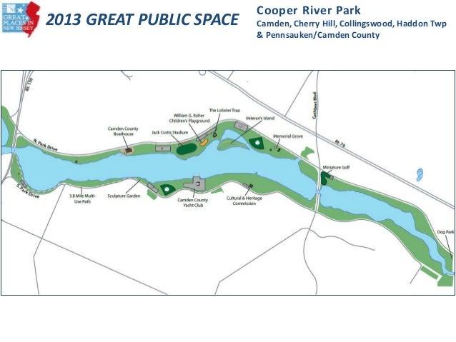 2013 GREAT PUBLIC SPACE Cooper River Park Camden, Cherry Hill, Collingswood, Haddon Twp & Pennsauken/Camden County