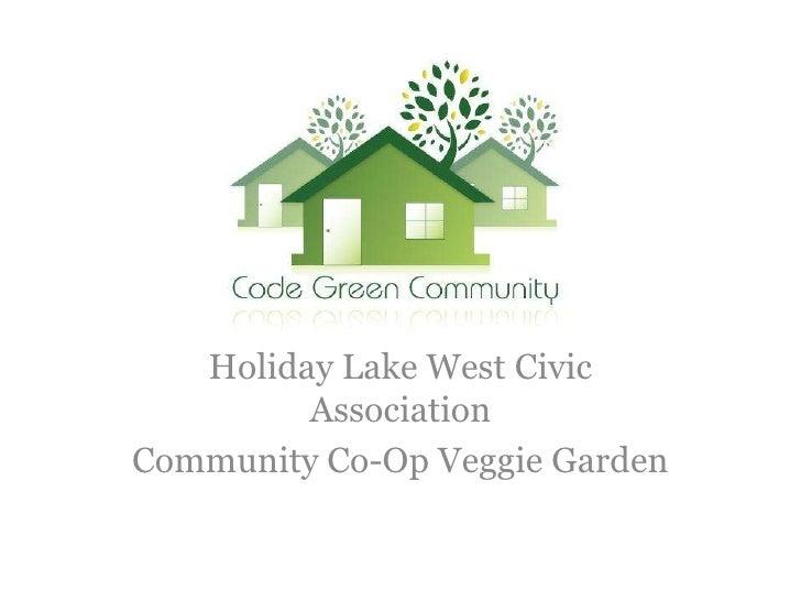 Holiday Lake West Civic          Association Community Co-Op Veggie Garden
