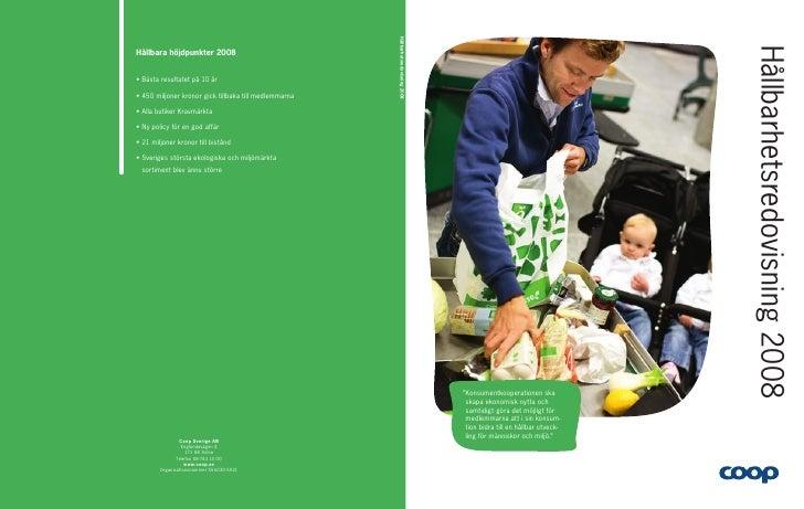 """Hållbarhetsredovisning 2008 """"Konsumentkooperationen ska  skapa ekonomisk nytta och  samtidigt göra det möjligt för  medlem..."""