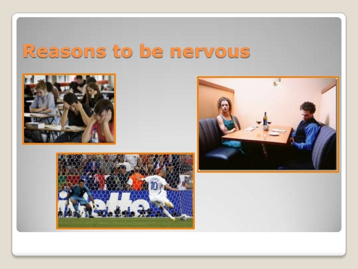 Reasons to be nervous