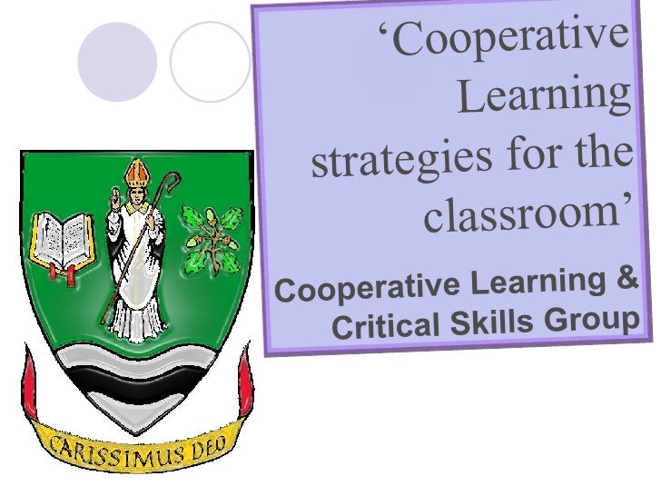 ' Cooperative Learning strategies for the classroom' Cooperative Learning & Critical Skills Group