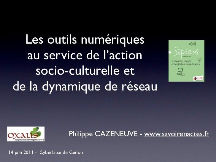 Les outils numériques   au service de l'action      socio-culturelle et de la dynamique de réseau                         ...