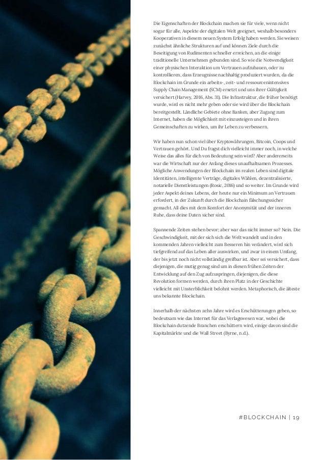 Die Eigenschaften der Blockchain machen sie für viele, wenn nicht sogar für alle, Aspekte der digitalen Welt geeignet, wes...