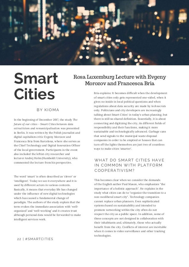 22   #SMARTCITIES Smart Cities BY KIOMA Rosa Luxemburg Lecture with Evgeny Morozov and Francesca Bria In the beginning of ...