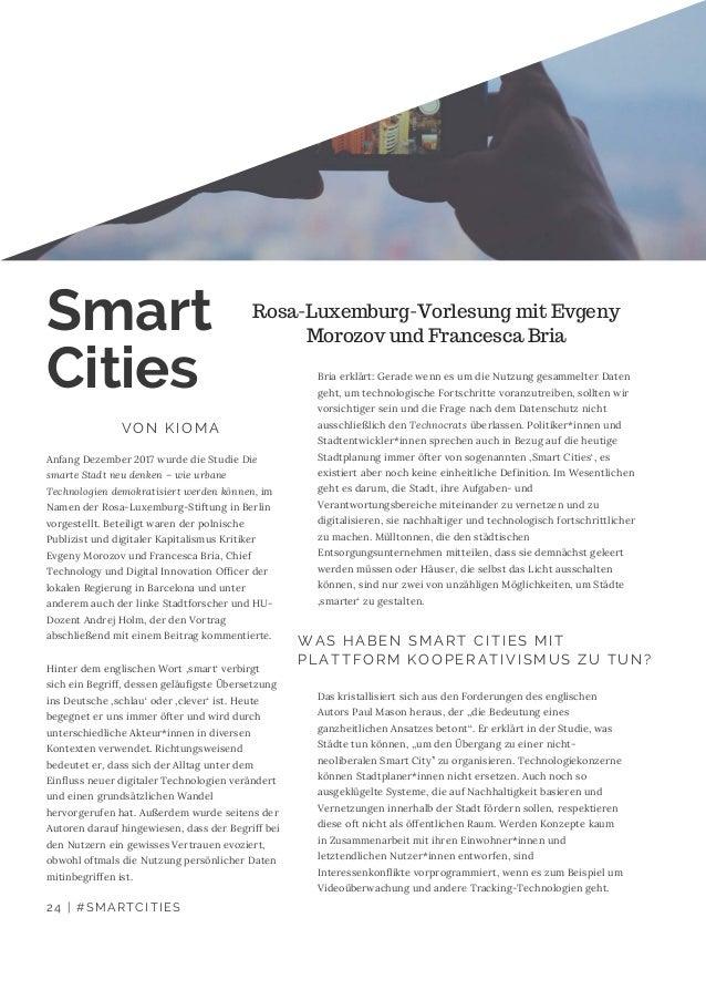 Anfang Dezember 2017 wurde die Studie Die smarte Stadt neu denken – wie urbane Technologien demokratisiert werden können, ...