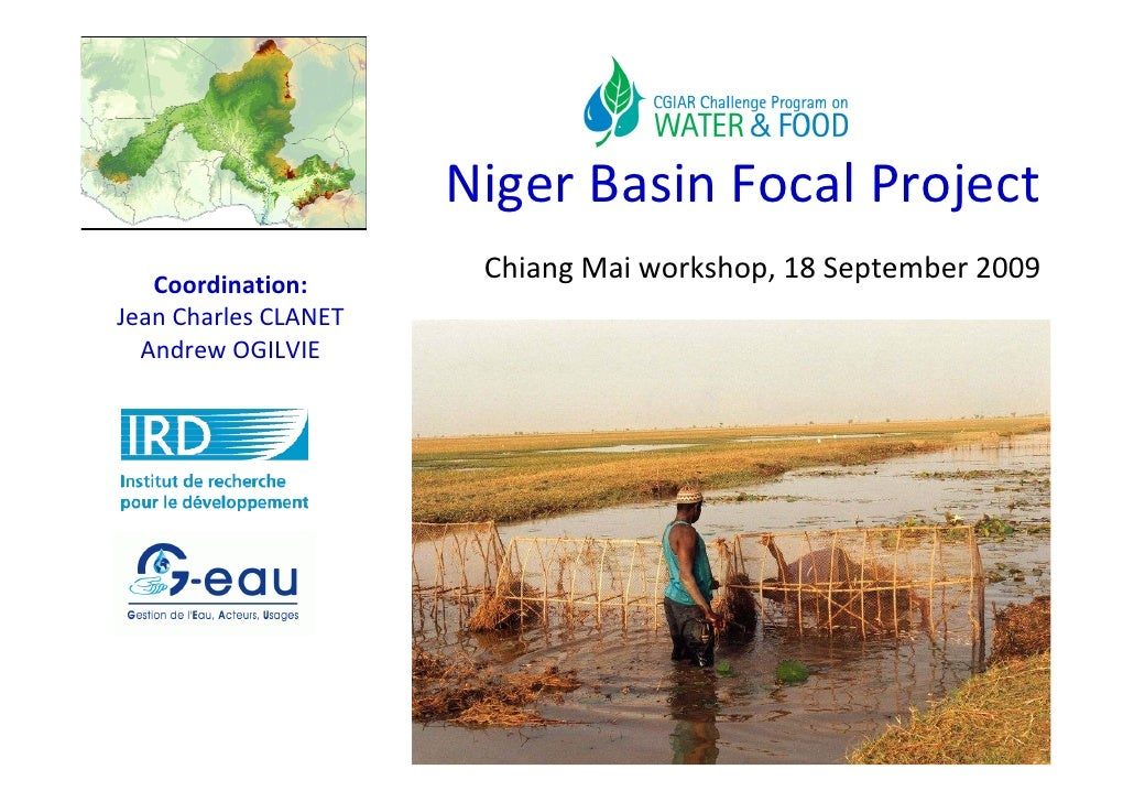 Niger Basin Focal Project    Coordination:                        Chiang Mai workshop, 18 September 2009 Jean Charles CLAN...