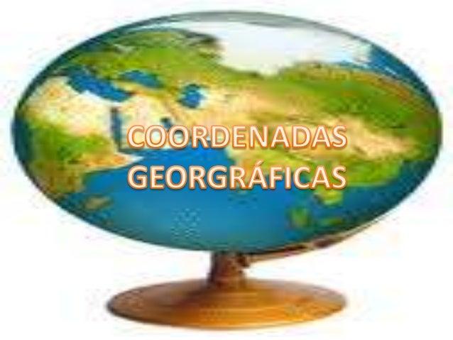 Las coordenadas geográficas son un conjunto de líneas imaginarias que permiten ubicar con exactitud un lugar en la superfi...