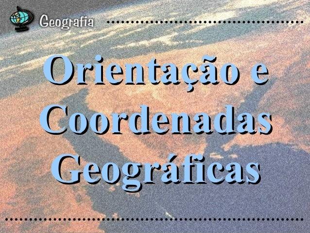 Orientação eCoordenadasGeográficas
