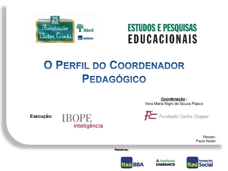 Coordenação :                         Vera Maria Nigro de Souza PlaccoExecução:                                           ...
