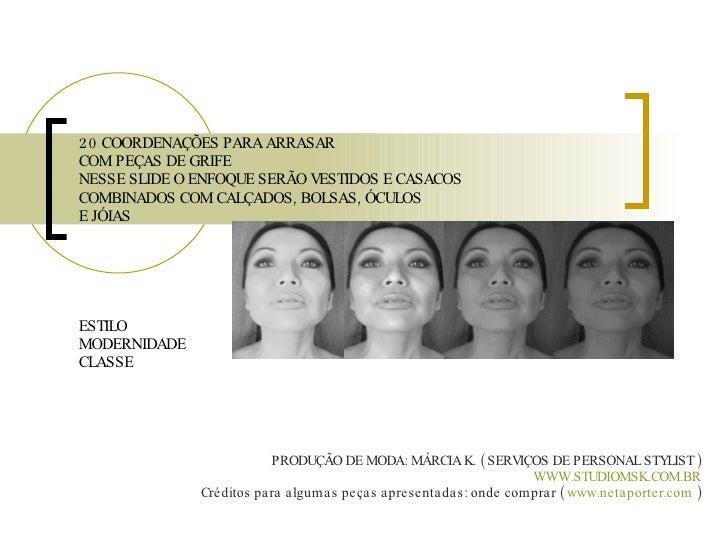 20 COORDENAÇÕES PARA ARRASAR COM PEÇAS DE GRIFE  NESSE SLIDE O ENFOQUE SERÃO VESTIDOS E CASACOS COMBINADOS COM CALÇADOS, B...