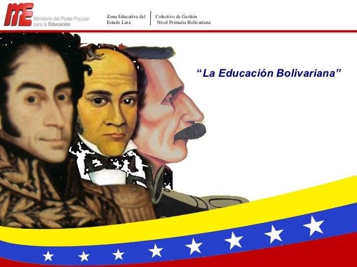 Zona Educativa del   Colectivo de GestiónEstado Lara          Nivel Primaria Bolivariana                                  ...